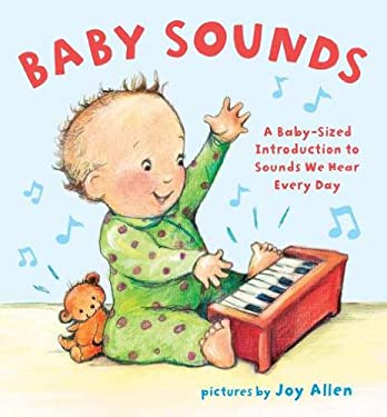 Baby Sounds: A Baby-Sized Introduction to Sounds We Hear Every Day 9780803738317