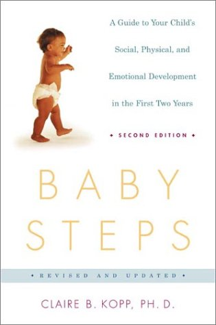 Baby Steps: A Guide to Your Child's Social, Physical, Mental, and Emotional Development in the First Two Years 9780805072433