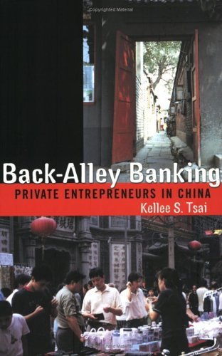 Back-Alley Banking: Private Entrepreneurs in China 9780801489174