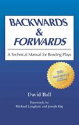 Backwards & Forwards: A Technical Manual for Reading Plays 9780809311101