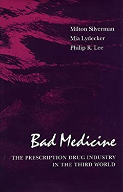 Bad Medicine: The Prescription Drug Industry in the Third World 9780804716697
