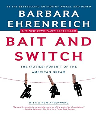 Bait and Switch: The (Futile) Pursuit of the American Dream 9780805081244