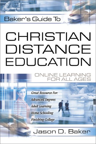 Baker's Guide to Christian Distance Education: Online Learning for All Ages 9780801063411