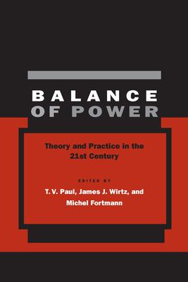 Balance of Power: Theory and Practice in the 21st Century 9780804750172