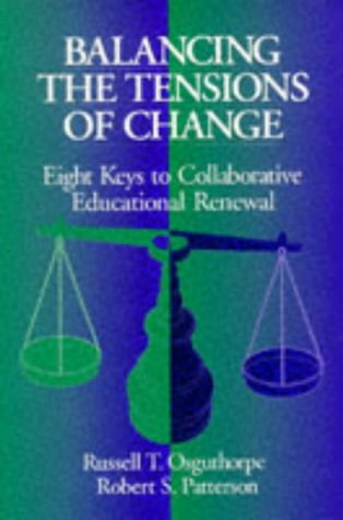 Balancing the Tensions of Change: Eight Keys to Collaborative Educational Renewal 9780803967007