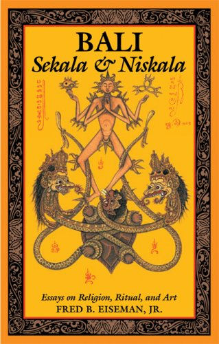 Bali: Sekala & Niskala: Essays on Religion, Ritual, and Art 9780804840989