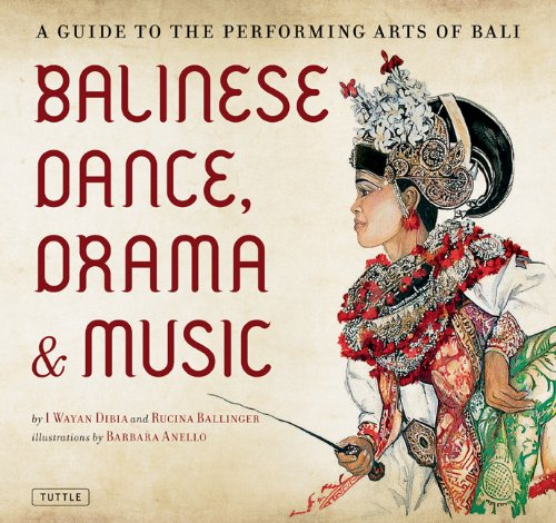 Balinese Dance, Drama & Music: A Guide to the Performing Arts of Bali 9780804841832