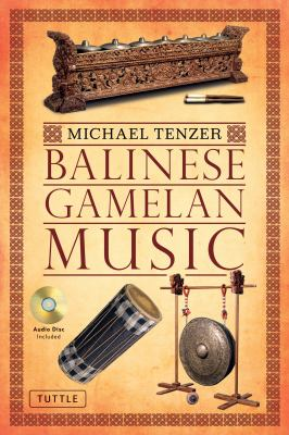 Balinese Gamelan Music [With CD (Audio)] 9780804841863