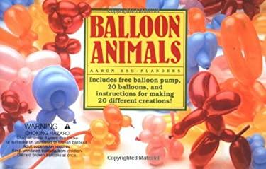 Balloon Animals [With Balloon Pump and 20 Balloons] 9780809245932
