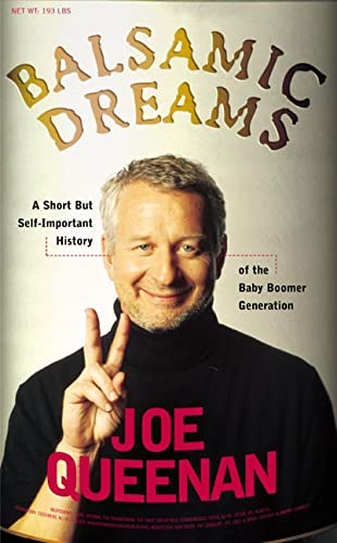 Balsamic Dreams: A Short But Self-Important History of the Baby Boomer Generation 9780805067200