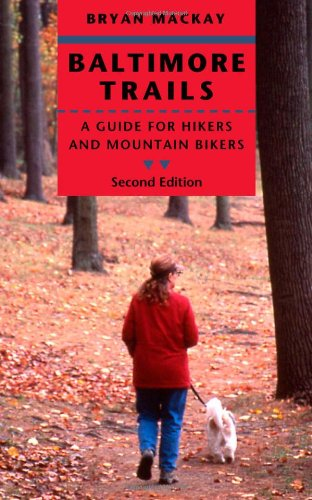 Baltimore Trails: A Guide for Hikers and Mountain Bikers 9780801890703