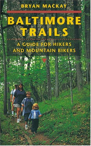 Baltimore Trails: A Guide for Hikers and Mountain Bikers 9780801868061
