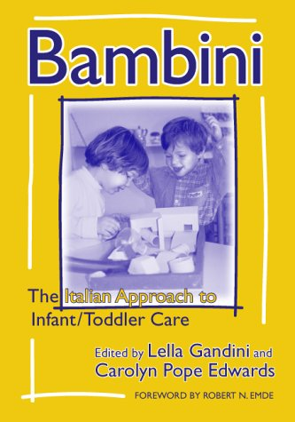Bambini: The Italian Approach to Infant/Toddler Care 9780807740088