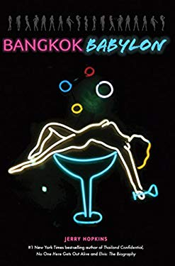 Bangkok Babylon: The Real-Life Exploits of Bangkok's Legendary Expatriates Are Often Stranger Than Fiction 9780804840774