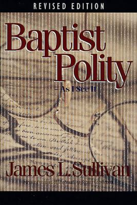 Baptist Polity: As I See It 9780805401714