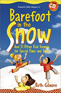 Barefoot in the Snow : And 51 Other Kids Sermons for Special Times and Topics