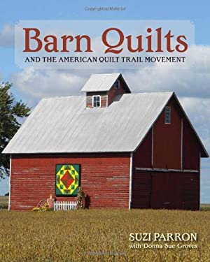 Barn Quilts and the American Quilt Trail Movement 9780804011389