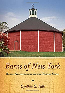 Barns of New York: Rural Architecture of the Empire State 9780801477805
