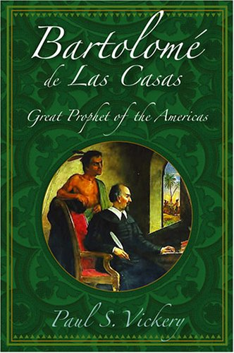 Bartolome de Las Casas: Great Prophet of the Americas 9780809143672