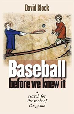 Baseball Before We Knew It : A Search for the Roots of the Game