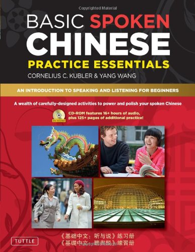 Basic Spoken Chinese Practice Essentials: An Introduction to Speaking and Listening for Beginners [With CDROM] 9780804840149