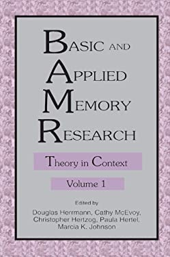 Basic and Applied Memory Research: Volume 1: Theory in Context; Volume 2: Practical Applications