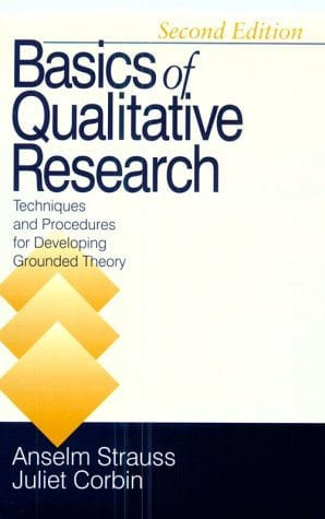 Basics of Qualitative Research: Techniques and Procedures for Developing Grounded Theory 9780803959408
