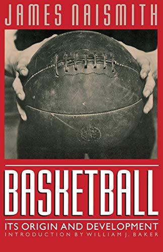 Basketball: Its Origin and Development 9780803283701