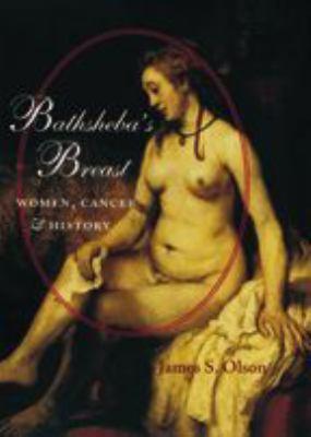 Bathsheba's Breast: Women, Cancer, and History 9780801880643