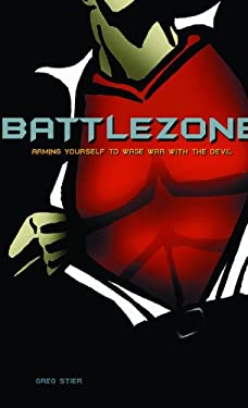 Battle Zone: Arming Yourself to Wage War with the Devil 9780802417930