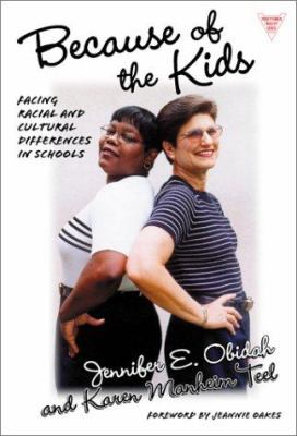 Because of the Kids: Facing Racial and Cultural Differences in Schools 9780807740125