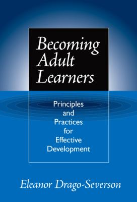 Becoming Adult Learners: Principles and Practices for Effective Development 9780807744840