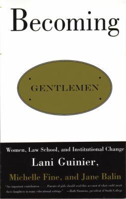 Becoming Gentlemen: Women, Law School, and Institutional Change 9780807044056