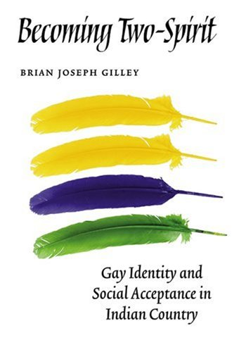 Becoming Two-Spirit: Gay Identity and Social Acceptance in Indian Country