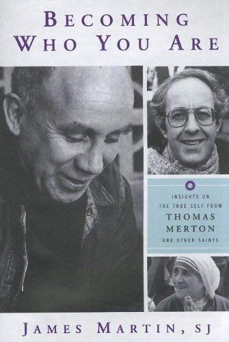 Becoming Who You Are: Insights on the True Self from Thomas Merton and Other Saints 9780809183074