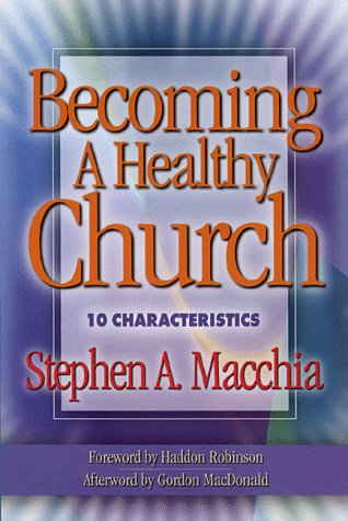 Becoming a Healthy Church: 10 Characteristics 9780801011771