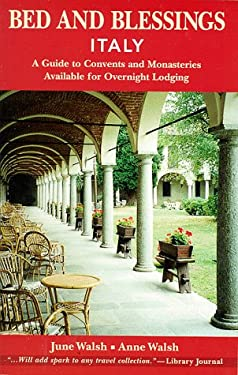 Bed and Blessings: Italy: A Guide to Convents and Monasteries Available for Overnight Lodging 9780809138487