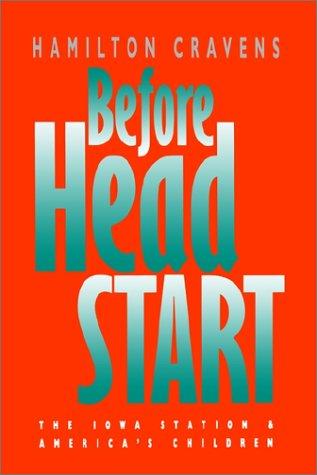 Before Head Start: The Iowa Station and America's Children 9780807854327