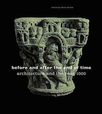 Before and After the End of Time: Architecture and the Year 1000 9780807614938
