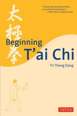 Beginning T'Ai Chi Beginning T'Ai Chi 9780804820011