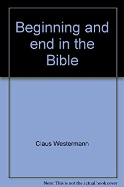 Beginning and End in the Bible 9780800630713
