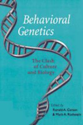 Behavioral Genetics: The Clash of Culture and Biology 9780801872303