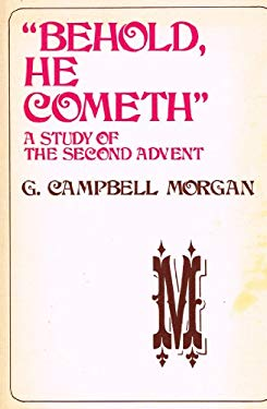Behold He Cometh: An Introduction to a Study of the Second Advent 9780801060076