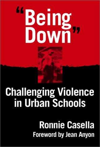 Being Down: Challenging Violence in Urban Schools 9780807741474