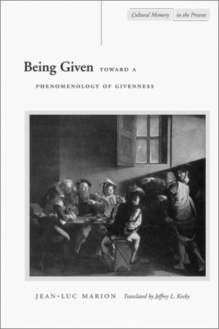 Being Given: Toward a Phenomenology of Givenness 9780804734110