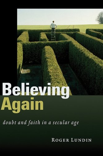 Believing Again: Doubt and Faith in a Secular Age 9780802830777