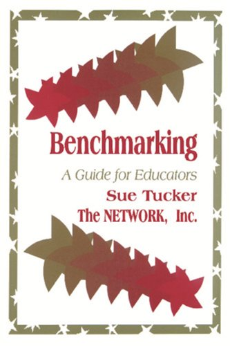 Benchmarking: A Guide for Educators 9780803963672