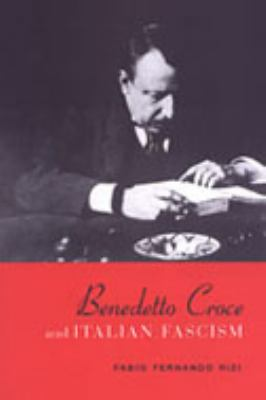 Benedetto Croce and Italian Fascism 9780802037626