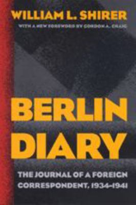 Berlin Diary: The Journal of a Foreign Correspondent, 1934-1941 9780801870569