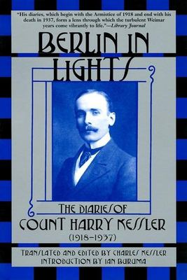 Berlin in Lights: The Diaries of Count Harry Kessler (1918-1937) 9780802138392